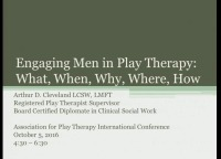 Engaging Men in Play Therapy: What, When, Why, Where, How