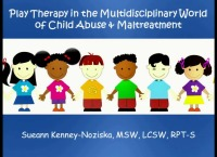 Play Therapy in the Multidisciplinary World of Child Abuse & Maltreatment