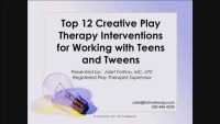 Top 12 Creative Play Therapy Interventions for Working with Teens and Tweens