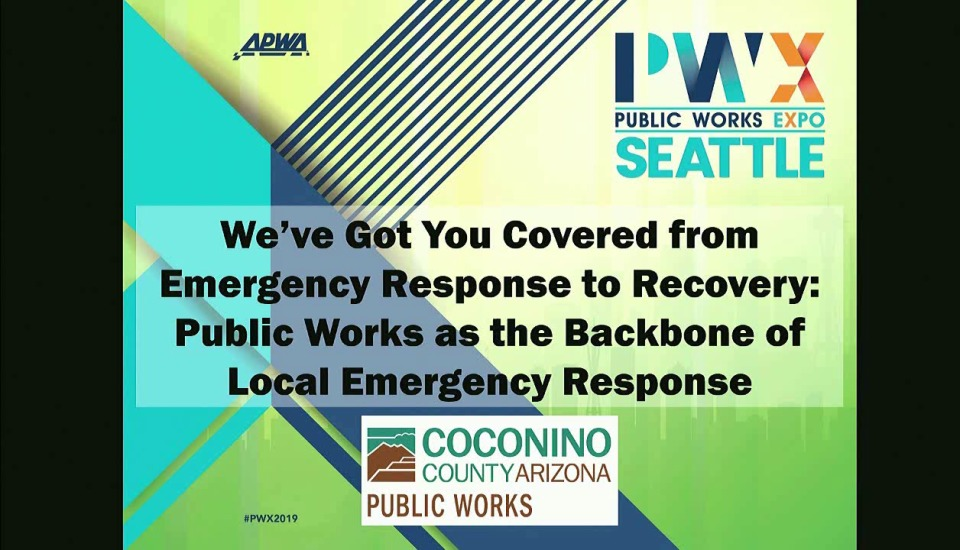 We've Got You Covered from Emergency Response to Recovery: Public Works as the Backbone of Local Emergency Response