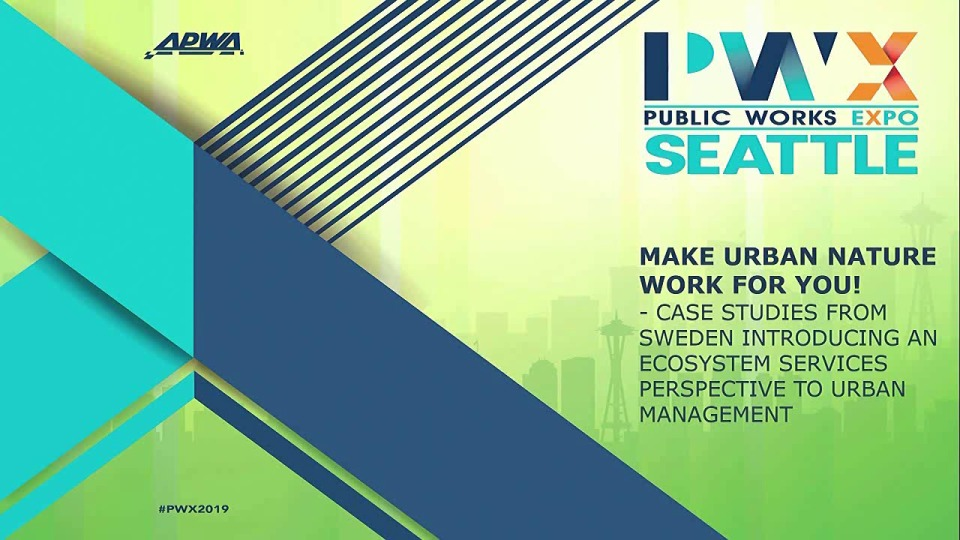 INTERNATIONAL PERSPECTIVE: Make Urban Nature Work for You! Case Studies from Sweden Introducing an Ecosystem Services Perspective to Urban Management
