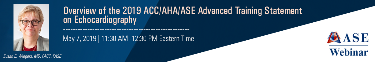 Overview of the 2019 ACC/AHA/ASE Advanced Training Statement on Echocardiography
