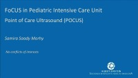 Point of Care Ultrasound (POCUS) - Focus in Pediatric Intensive Care Unit