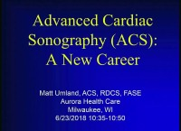 Working 9 to 5: Sonographer Career Development - Advanced Cardiac Sonography (ACS): A New Career