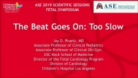 Fetal Symposium: The Beat Goes On - Too Slow