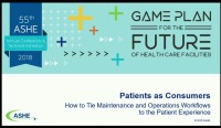 Patients as Consumers: How to Tie Maintenance and Operations Workflows to the Patient Experience