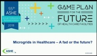 Microgrids in Health Care - A Fad or the Future?