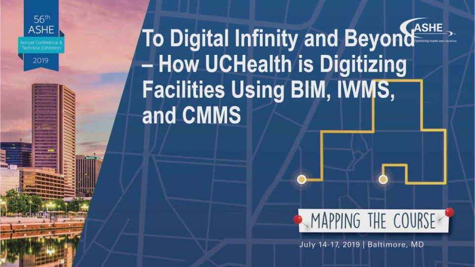 To Digital Infinity and Beyond – How UCHealth Is Digitizing Facilities Using BIM, IWMS, and CMMS
