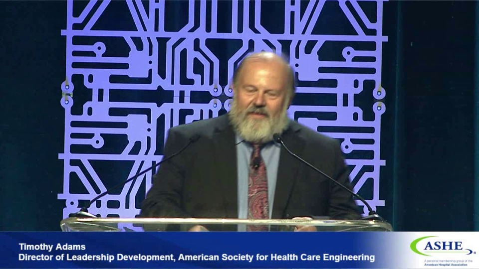 General Session: Operational Excellence Leadership – Investing in the Health Care Physical Environment