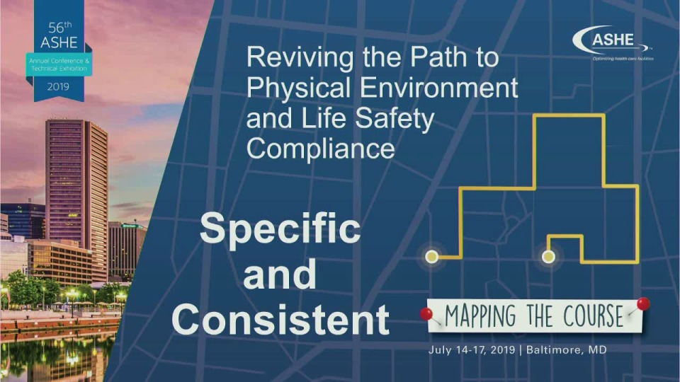 Be Specific and Consistent: Reviving the Path to Physical Environment and Life Safety Compliance