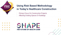 Using Risk Based Methodology in Today's Health Care Construction