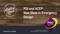 FGI and ACEP: New Ideas in Emergency Design