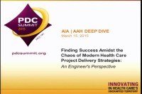 AIA/AAH Deep Dive: Finding Success Amidst the Chaos of Modern Health Care Project Delivery Strategies: An Engineer's Perspective