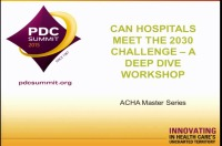 ACHA Deep Dive: Can Hospitals Meet the 2030 Challenge? A Deep Dive Workshop