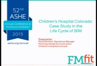 Children's Hospital Colorado Case Study in the Life Cycle of BIM