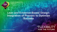 Lean and Evidence-Based Design: Integration of Process to Optimize Success