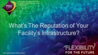 What's the Reputation of Your Facility's Infrastructure?