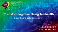 Transforming Care Using Telehealth