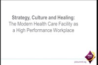Strategy, Culture and Healing: The Modern Health Care Facility as a High Performance Workplace