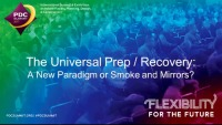 Universal Prep-Recovery: New Paradigm or Smoke and Mirrors?