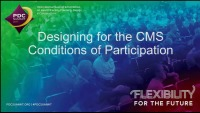 Designing for the CMS Conditions of Participation