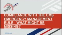 Compliance with CMS Emergency Management Rule: What Might Be Missing