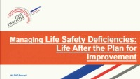 Managing Life Safety Deficiencies: Life after the Plan for Improvement