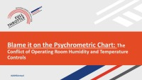 Blame It on the Psychometric Chart: The Conflict of Operating Room Humidity and Temperature Controls
