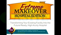 Extreme Makeover: Transforming Your Existing Facility into a Future-Ready, High-Acuity Hospital
