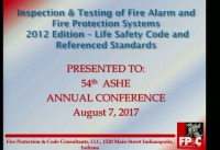 Inspection and Testing of Fire Alarm and Fire Protection Systems Based on the 2012 Life Safety Code® and Referenced Standards