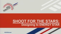 Shoot for the Stars: Cost and Savings of Designing to ENERGY STAR® Certification