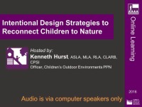 Intentional Design Strategies to Reconnect Children to Nature – 1.0 PDH (LA CES/HSW)