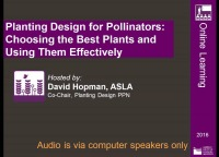 Planting Design for Pollinators: Choosing the Best Plants and Using Them Effectively – 1.0 PDH (LA CES/HSW)