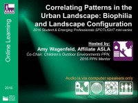 SPOTLIGHT mini-series: Correlating Patterns in the Urban Landscape: Biophilia and Landscape Configuration - 1.0 PDH (LA CES/HSW)