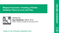 Magical Inclusion: Creating a Kinder, Healthier Place to Live and Play - 1.0 PDH (LA CES/HSW)