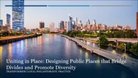Uniting in Place: Designing Public Places that Bridge Divides and Promote Diversity - 1.5 PDH (LA CES/HSW)