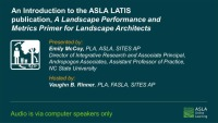 An Introduction to the ASLA LATIS publication, A Landscape Performance and Metrics Primer for Landscape Architects - 1.0 PDH (LA CES/HSW) / 1.0 SITES-specific GBCI CE