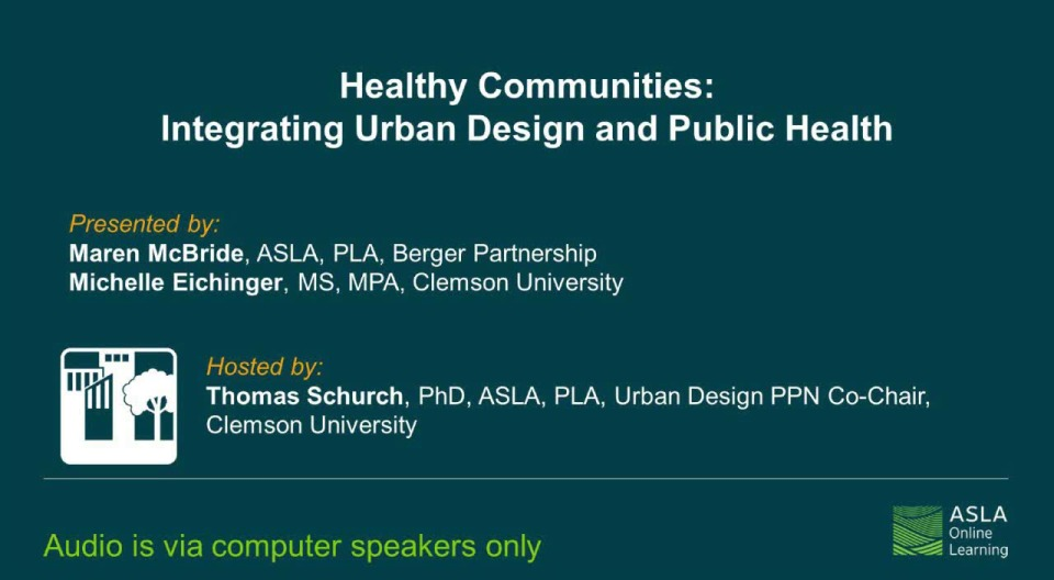 Healthy Communities: Integrating Urban Design and Public Health - 1.0 PDH (LA CES/HSW) / 1.0 AICP