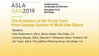 The Evolution of the Front Yard: From Display Garden to Multiuse Space - 1.25 PDH (LA CES/HSW)