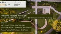 Preserve, Restore, Redesign: The Ethical and Practical Quandaries of Historic Landscape Stewardship - 1.5 PDH (LA CES/HSW)