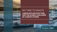 No Time to Waste: Landscape Architecture and the Global Challenge of Climate Change - 1.0 PDH (LA CES/non-HSW)