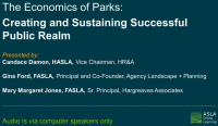 Rebroadcast: The Economics of Parks: Creating and Sustaining Successful Public Realm - 1.0 PDH (LA CES/HSW)