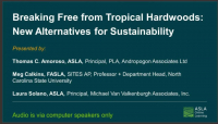 Rebroadcast: Breaking Free from Tropical Hardwoods: New Alternatives for Sustainability - 1.5 PDH ( LA CES-HSW)