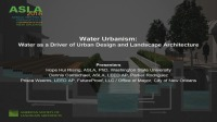 Water Urbanism: Water as a Driver of Urban Design and Landscape Architecture - 1.5 PDH (LA CES/HSW)