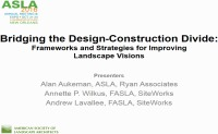 Bridging the Design-construction Divide: Framework and Strategies for Improving Landscape Visions - 1.5 PDH (LA CES/HSW)