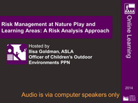 Risk Management at Nature Play and Learning Areas: A Risk Analysis Approach - 1.0 PDH (LA CES/HSW)
