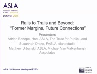 Rails to Trails and Beyond: Former Margins, Future Connections - 1.5 PDH (LA CES/HSW)