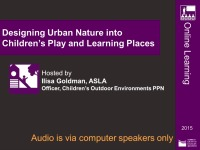 Designing Urban Nature into Children's Play and Learning Places  - 1.0 PDH (LA CES/HSW)