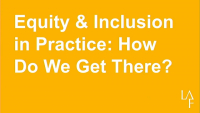 Equity and Inclusion in Practice: How Do We Get There? - 1.25 PDH (LA CES/non-HSW)
