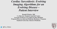 Cardiac Sarcoidosis: Evolving Imaging Algorithms for an Evolving Disease (in Collaboration with the Foundation for Sarcoidosis Research)